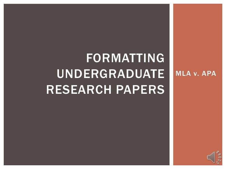 FORMATTING UNDERGRADUATE    MLA v. APARESEARCH PAPERS