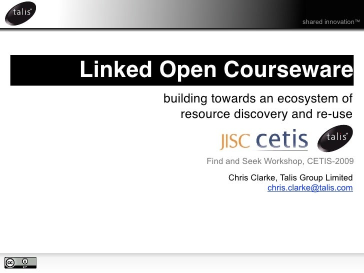 shared innovation™     Linked Open Courseware       building towards an ecosystem of          resource discovery and re-us...
