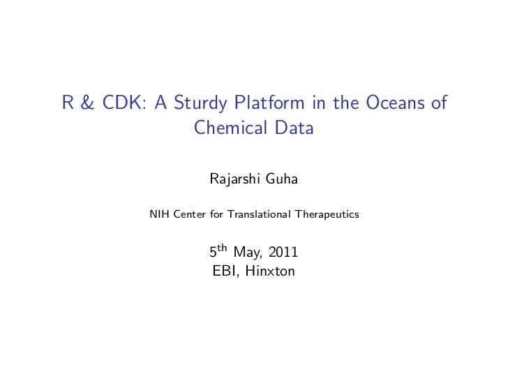 R & CDK: A Sturdy Platform in the Oceans of Chemical Data}