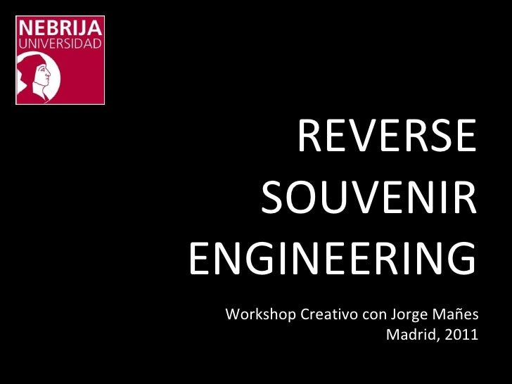REVERSE SOUVENIR ENGINEERING Workshop Creativo con Jorge Mañes Madrid, 2011