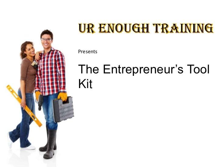PresentsThe Entrepreneur's ToolKit