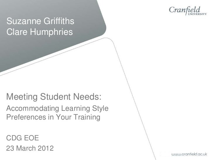 Suzanne GriffithsClare HumphriesMeeting Student Needs:Accommodating Learning StylePreferences in Your TrainingCDG EOE23 Ma...