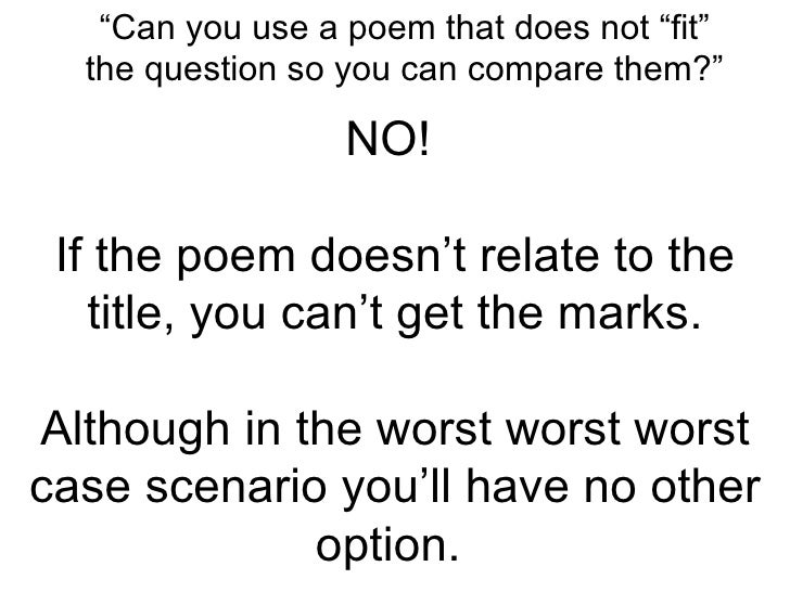 NO!  If the poem doesn't relate to the title, you can't get the marks. Although in the worst worst worst case scenario you...