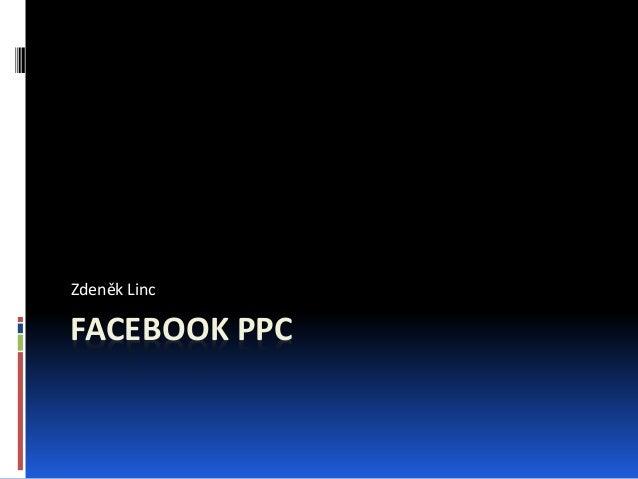 Zděnek Linc (Slevomat.cz) - Facebook PPC - Prakticky, pokročile, cíleně