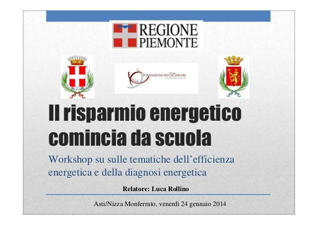 Il risparmio energetico comincia da scuola Workshop su sulle tematiche dell'efficienza energetica e della diagnosi energet...