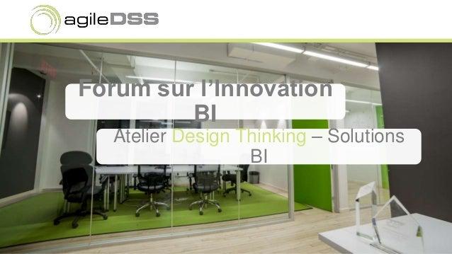 Forum sur l'Innovation BI Atelier Design Thinking – Solutions BI