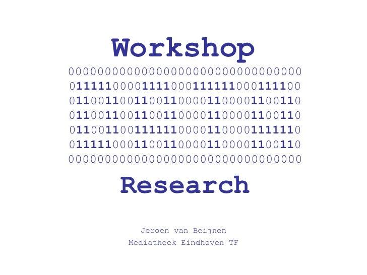 Jeroen van Beijnen Mediatheek Eindhoven TF Workshop   00000000000000000000000000000000 0 11111 0000 1111 000 111111 000 11...