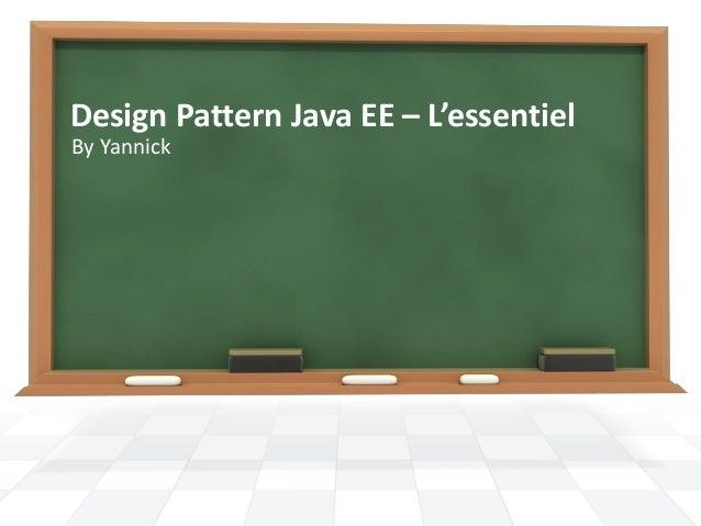 Design Pattern Java EE – L'essentiel By Yannick