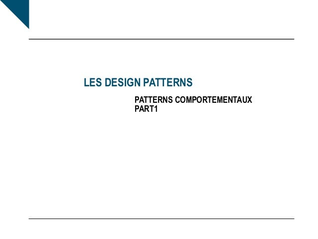 LES DESIGN PATTERNS PATTERNS COMPORTEMENTAUX PART1