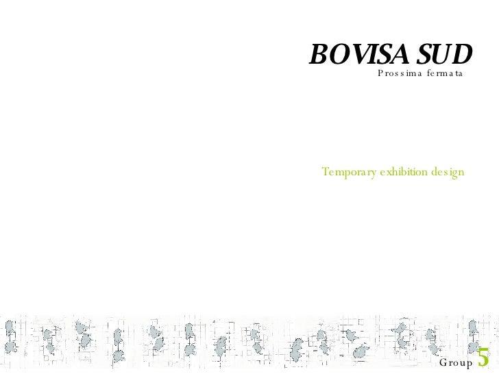Group  5 BOVISA SUD Prossima fermata Temporary exhibition design