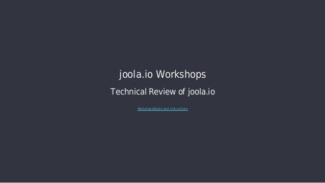 [DRAFT] Workshop - Technical Introduction to joola.io