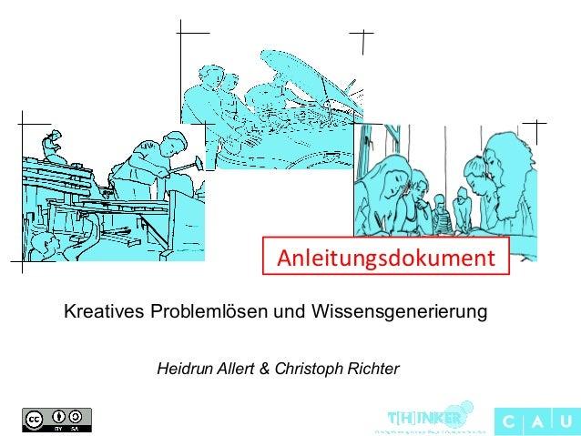 Anleitungsdokument   Kreatives Problemlösen und Wissensgenerierung Heidrun Allert & Christoph Richter