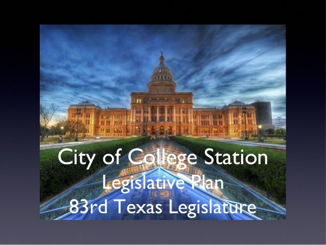 City of College Station    Legislative Plan 83rd Texas Legislature