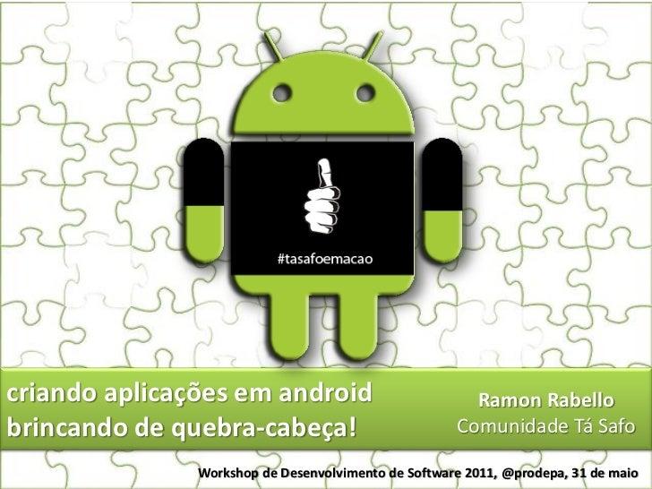 Criando aplicações em Android brincando de quebra-cabeça!