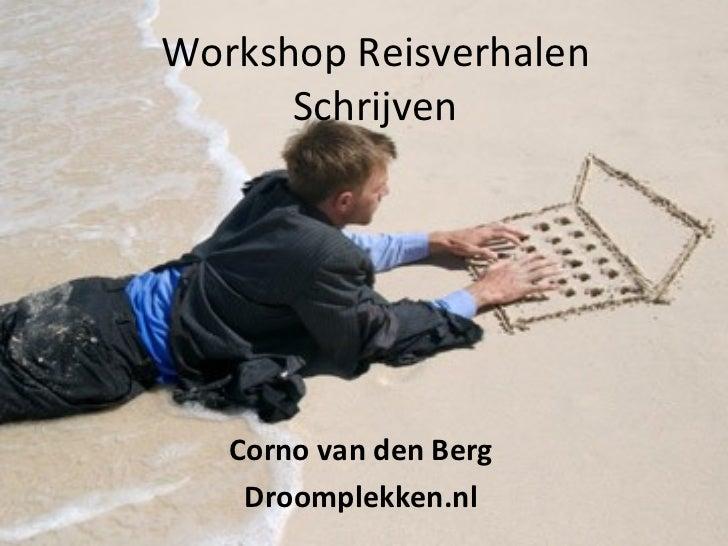 Workshop Reisverhalen Schrijven Corno van den Berg Droomplekken.nl