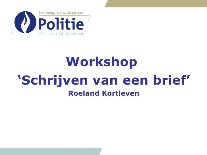 <ul><li>Workshop  </li></ul><ul><li>' Schrijven van een brief' </li></ul><ul><li>Roeland Kortleven </li></ul>