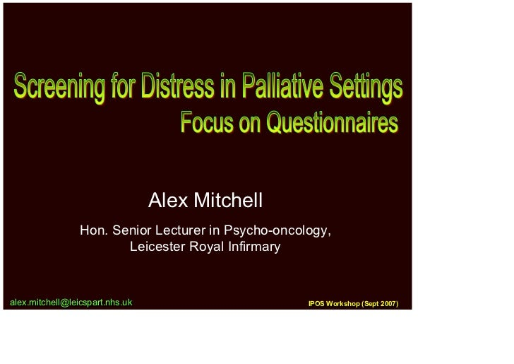 Alex Mitchell                 Hon. Senior Lecturer in Psycho-oncology,                        Leicester Royal Infirmary   ...