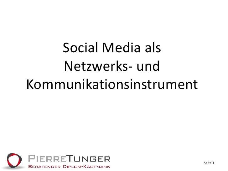 Social Media alsNetzwerks- und Kommunikationsinstrument<br />Seite 1<br />