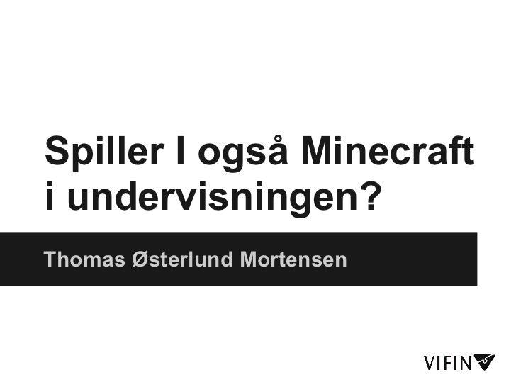 Spiller i også minecraft i undervisningen (workshop)