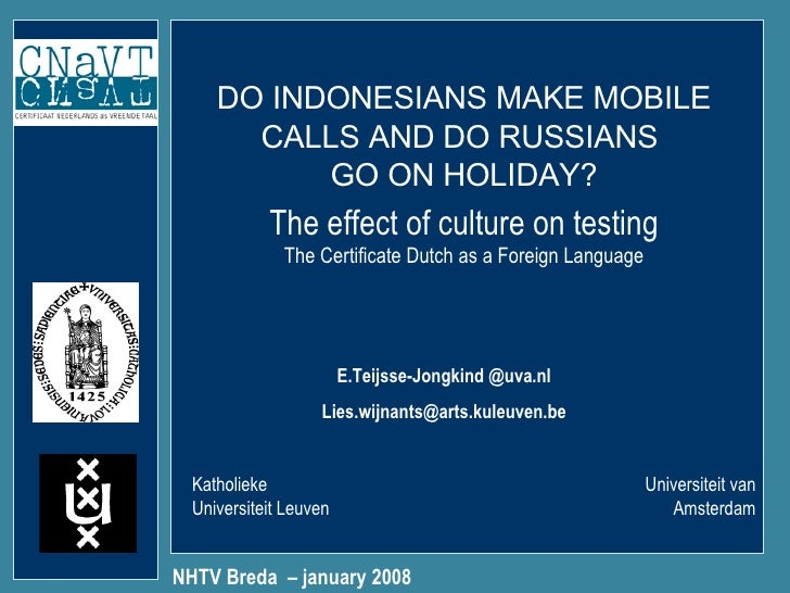 DO INDONESIANS MAKE MOBILE CALLS AND DO RUSSIANS  GO ON HOLIDAY? NHTV Breda  – january 2008 Katholieke Universiteit Leuven...