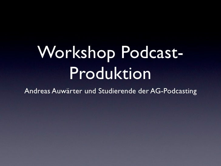 Workshop Podcast-       Produktion Andreas Auwärter und Studierende der AG-Podcasting