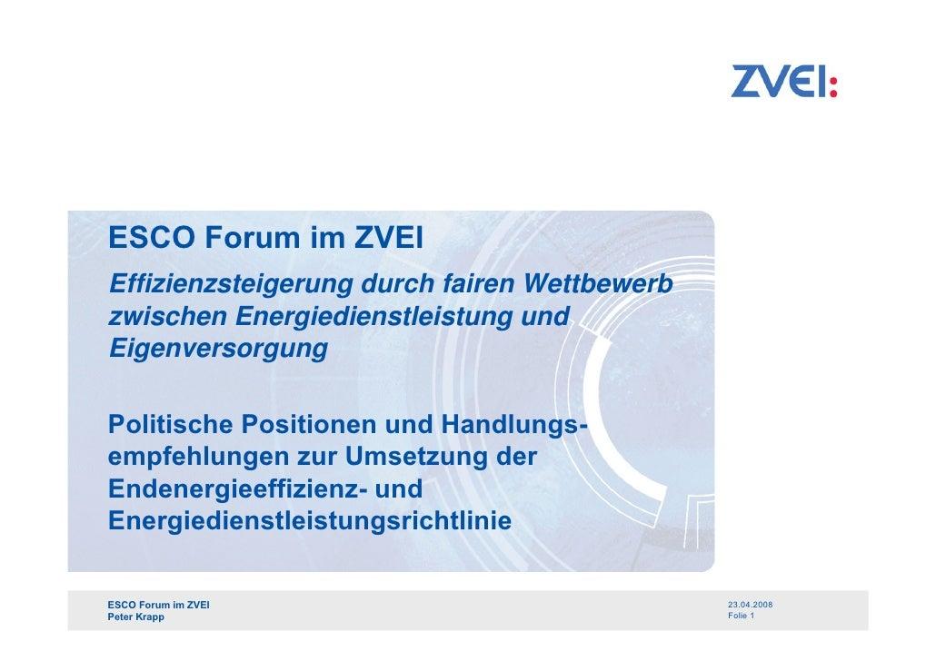 ESCO Forum im ZVEIEffizienzsteigerung durch fairen Wettbewerbzwischen Energiedienstleistung undEigenversorgungPolitische P...