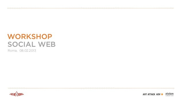 WORKSHOPSOCIAL WEBRoma, 08.02.2013