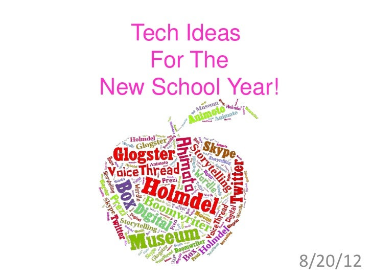 Tech Ideas    For TheNew School Year!                   8/20/12