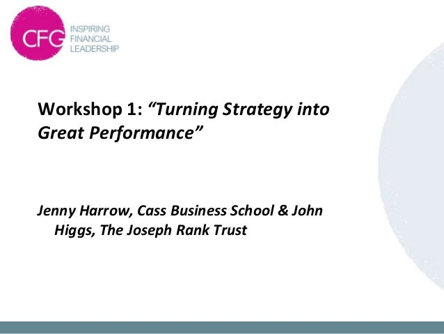 WORKSHOP 1 – TURNING STRATEGY INTO GREAT PERFORMANCE