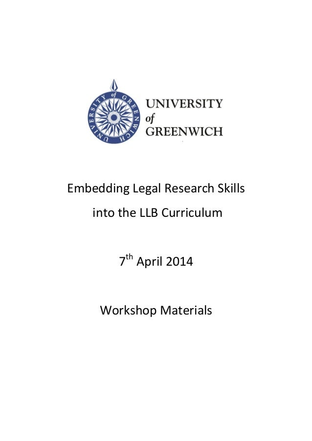 Embedding Legal Research Skills into the LLB Curriculum 7th April 2014 Workshop Materials