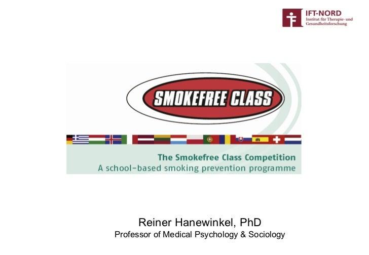 Reiner Hanewinkel, PhD Professor of Medical Psychology & Sociology