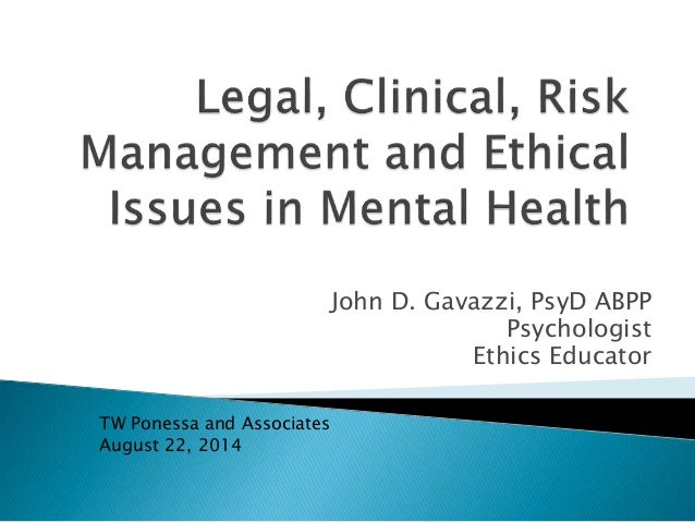 Legal, Clinical, Risk Management and Ethical Issues in Mental Health