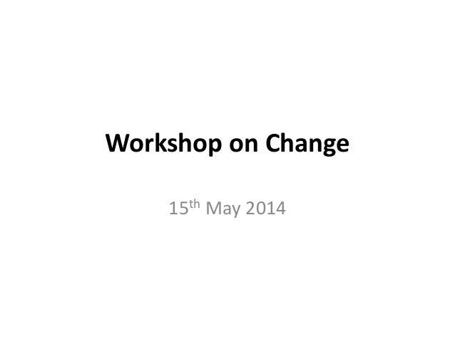 WORKSHOP 2 – CHANGE MANAGEMENT