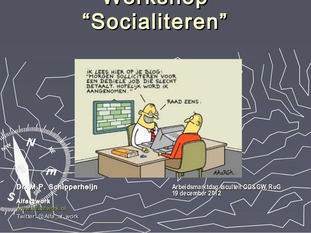 """Workshop """"Socialiteren"""" voor studenten Godgeleerdheid en Godsdienstwetenschap, RuG 19 december 2012"""