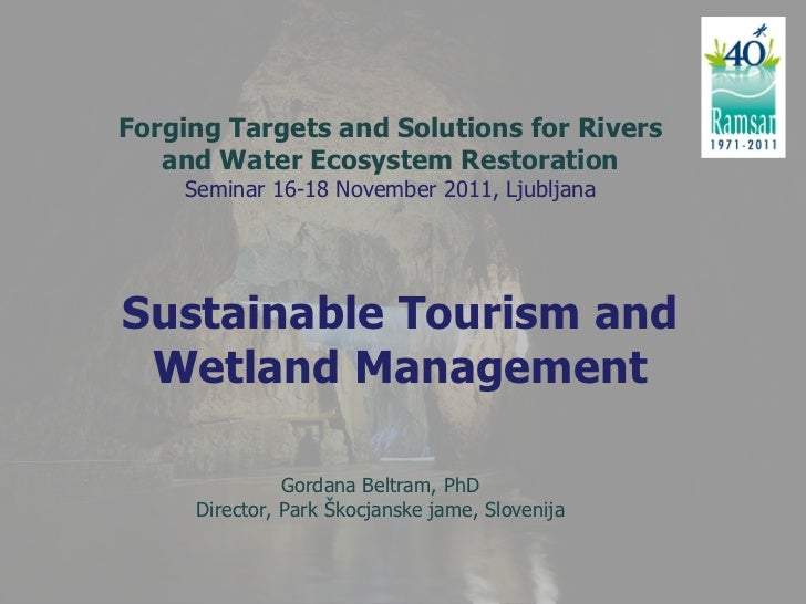Forging Targets and Solutions for Rivers   and Water Ecosystem Restoration    Seminar 16-18 November 2011, LjubljanaSustai...