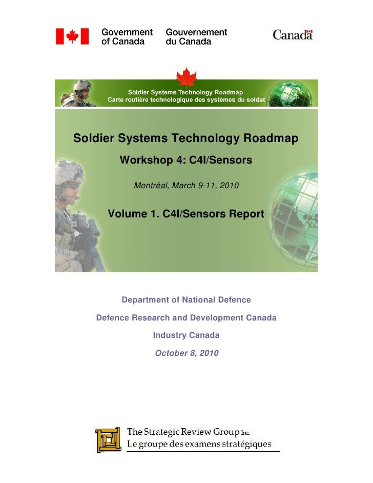 Soldier Systems Technology Roadmap         Workshop 4: C4I/Sensors             Montréal, March 9-11, 2010        Volume 1....