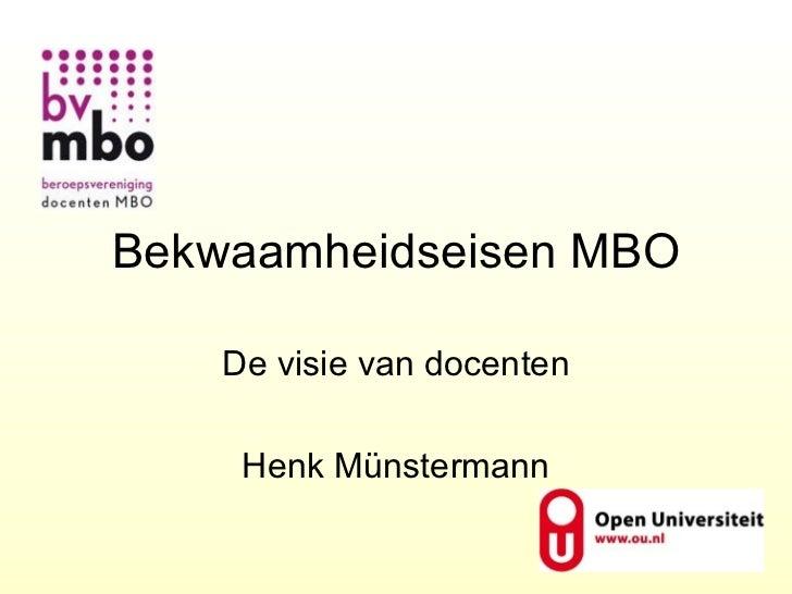 Bekwaamheidseisen MBO De visie van docenten Henk Münstermann