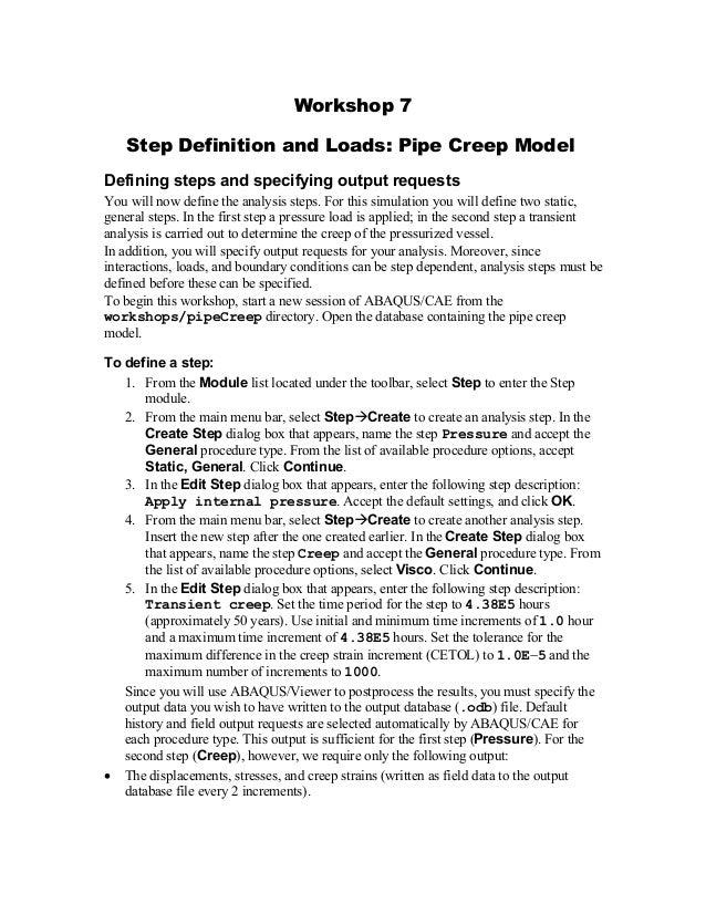 Workshop 7 Step Definition and Loads: Pipe Creep Model Defining steps and specifying output requests You will now define t...