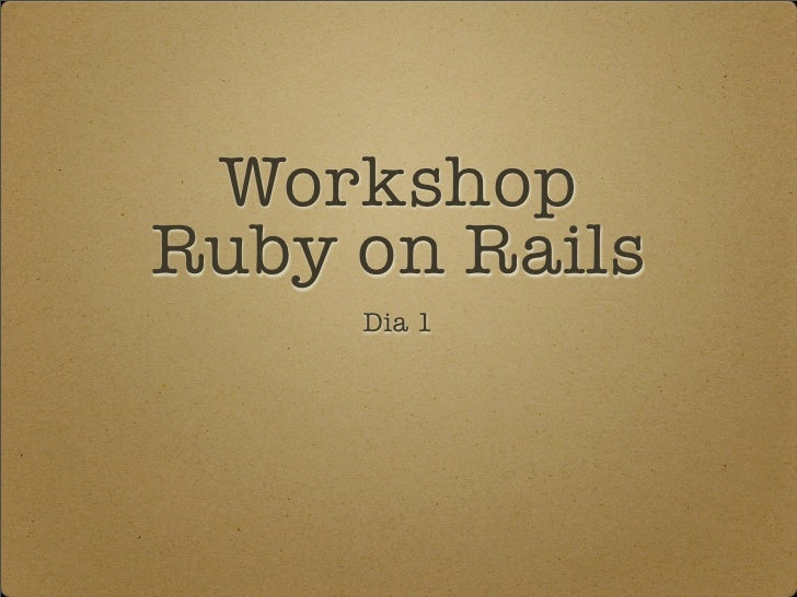 Workshop Ruby on Rails dia 1 ruby-pt