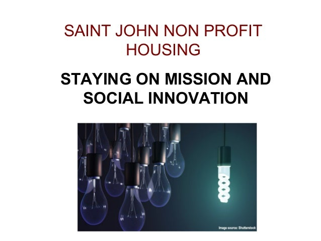 SAINT JOHN NON PROFIT HOUSING STAYING ON MISSION AND SOCIAL INNOVATION
