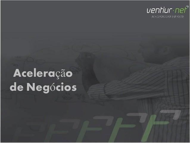 Workshop Aceleração de Negócios - Lucas Sagrilo - Ventiur.net