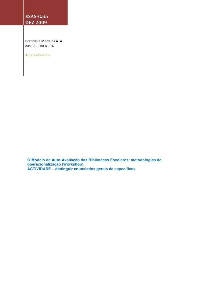 ESAS-Gaia DEZ 2009   Práticas e Modelos A. A. das BE - DREN - T6  Amerindo Pinho      O Modelo de Auto-Avaliação das Bibli...