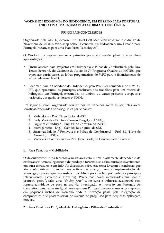 WORKSHOP ECONOMIA DO HIDROGÉNIO, UM DESAFIO PARA PORTUGAL INICIATIVAS PARA UMA PLATAFORMA TECNOLÓGICA PRINCIPAIS CONCLUSÕE...