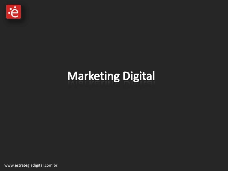 Marketing Digital<br />www.estrategiadigital.com.br<br />