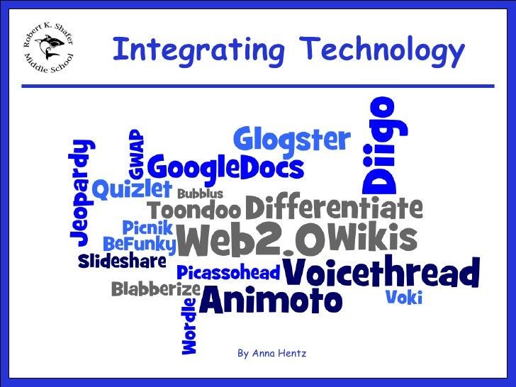 Integrating Technology By Anna Hentz