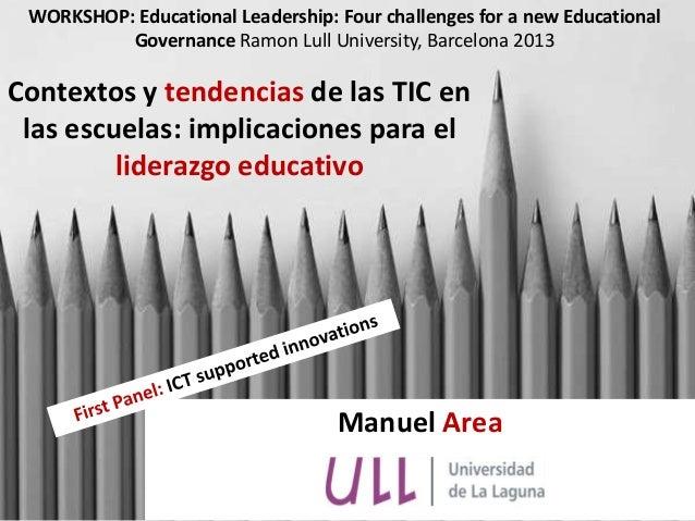 WORKSHOP: Educational Leadership: Four challenges for a new Educational Governance Ramon Lull University, Barcelona 2013  ...