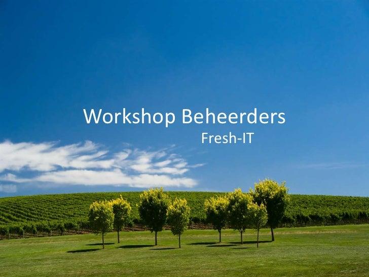 Workshop Beheerders            Fresh-IT