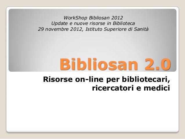 Workshop Bibliosan, Roma ISS 29/12/ 2012