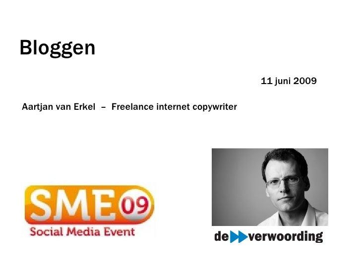 Bloggen 11 juni 2009 Aartjan van Erkel  –  Freelance internet copywriter