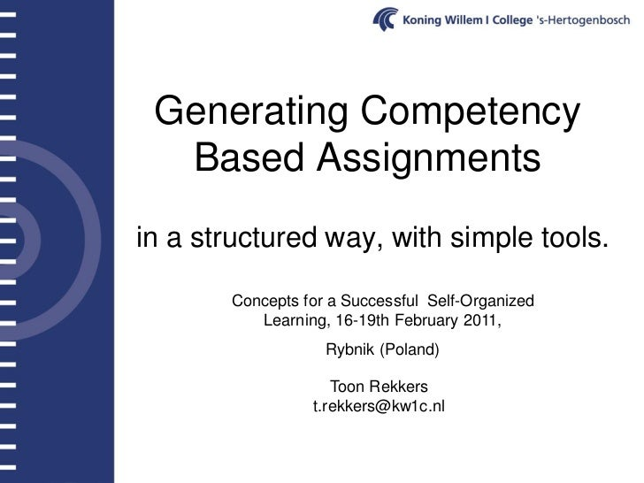 Generating Competency   Based Assigmentsin a structured way, with simple tools.       Concepts for a Successful Self-Organ...